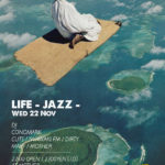 11.22 WED(祝前日)LIFE / JAZZ (WELCOME BACK CONOMARK)