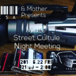 6.22 fri 岩手 STREET CULTURE NIGHT MEETING