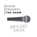 7/21 SAT ROOM PRESENTS 『THE SHOW』FREE STYLE MIC PERFORMANCE